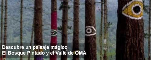 Descubre un paisaje mágico. El Bosque Pintado y el Valle de Oma